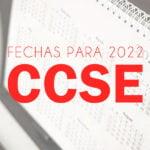 Fechas CCSE 2022