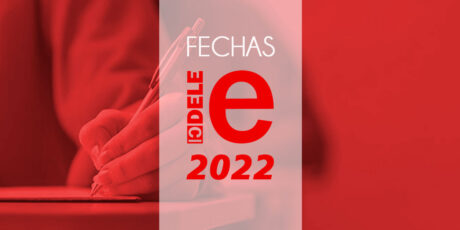 fechas DELE 2022